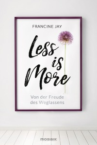 Less is More von Francine Jay